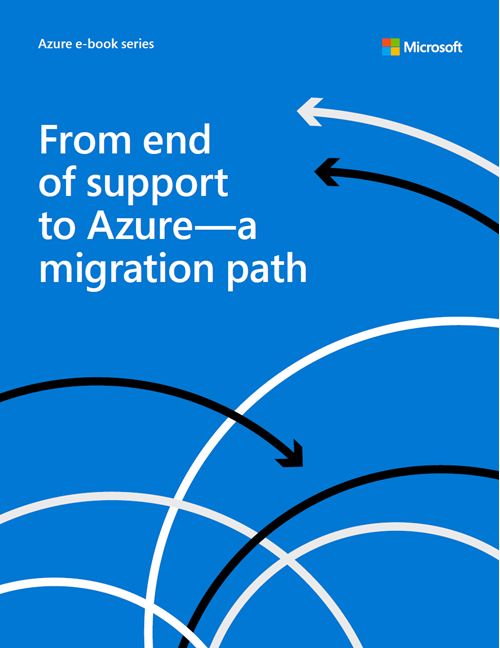 From End of Support to Azure: A Migration Path Image