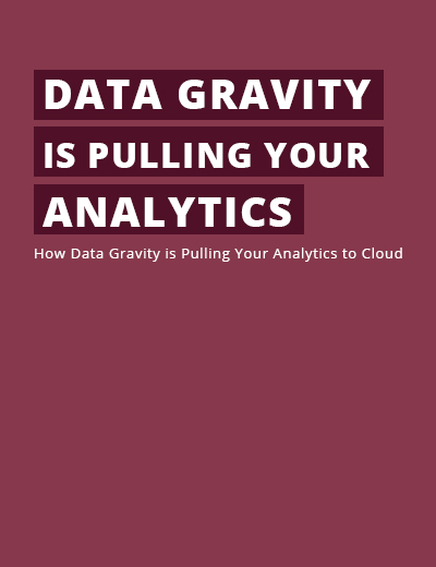 How Data Gravity is Pulling Your Analytics to the Cloud Image