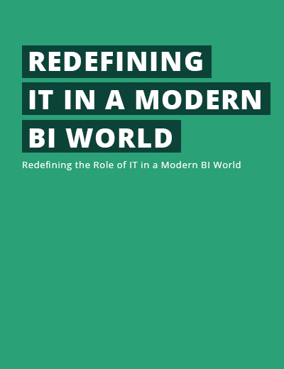 Redefining the Role of IT in a Modern BI world Image