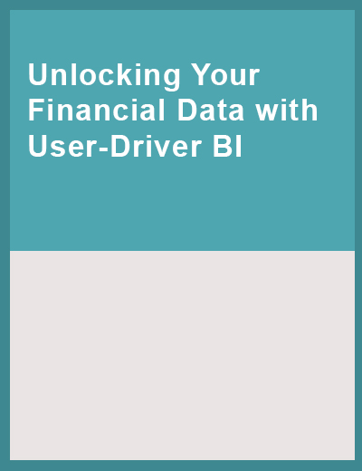Unlocking Your Financial Data with User-Driver BI Image